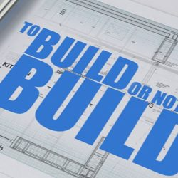 To Build Or Not To Build  Series 1
